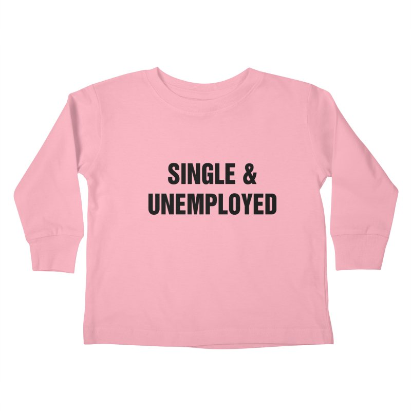 "SIDE EYE/""Single & Unemployed"" (Black) Kids Toddler Longsleeve T-Shirt by Josh Sabarra's Shop"