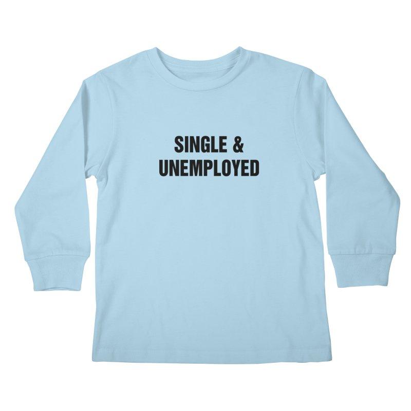 """SIDE EYE/""""Single & Unemployed"""" (Black) Kids Longsleeve T-Shirt by Josh Sabarra's Shop"""