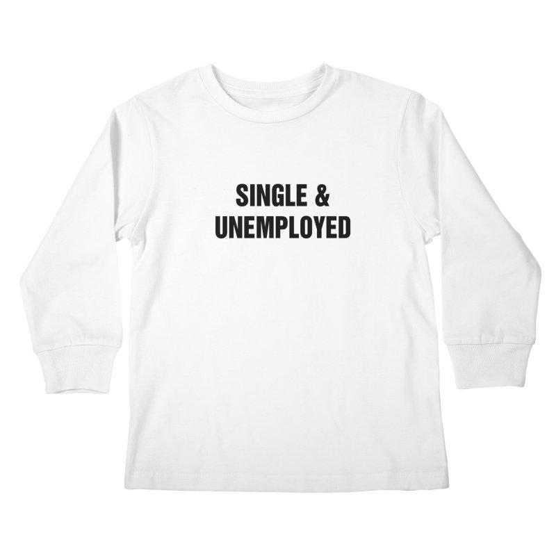 "SIDE EYE/""Single & Unemployed"" (Black) Kids Longsleeve T-Shirt by Josh Sabarra's Shop"