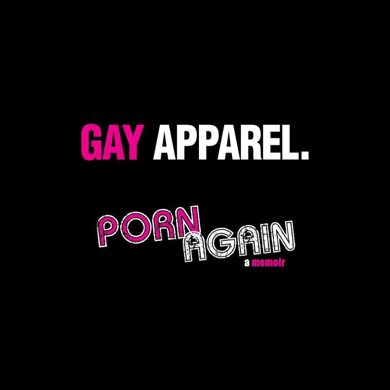 """PORN AGAIN/""""Gay Apparel"""" (White) by Josh Sabarra's Shop"""