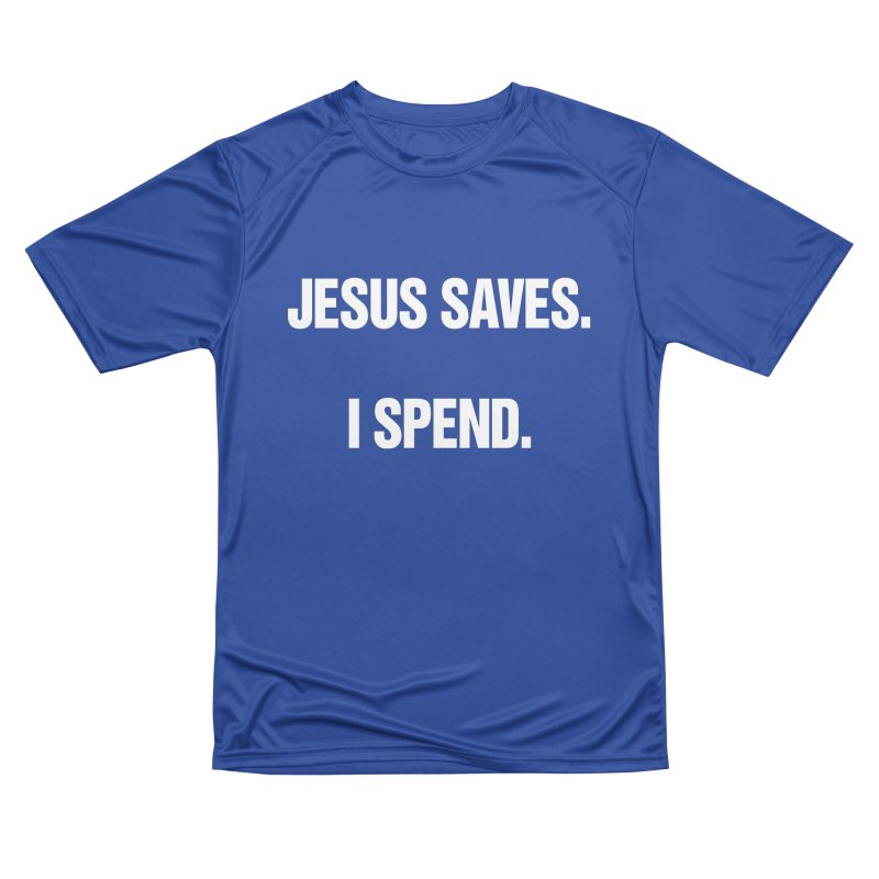 "SIDE EYE/""Jesus Saves"" (White) Women's Performance Unisex T-Shirt by Josh Sabarra's Shop"