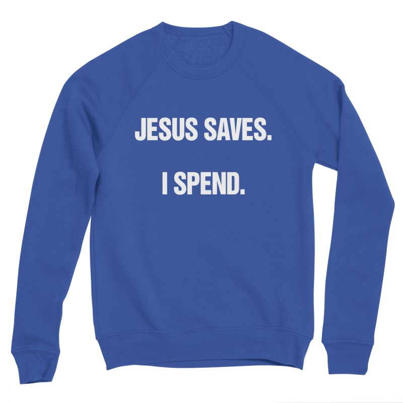 "SIDE EYE/""Jesus Saves"" (White) Men's Sweatshirt by Josh Sabarra's Shop"