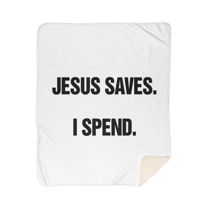 "SIDE EYE/""Jesus Saves"" (Black) Home Sherpa Blanket Blanket by Josh Sabarra's Shop"