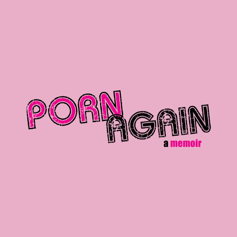 PORN AGAIN Logo (Pink/Black) by Josh Sabarra's Shop