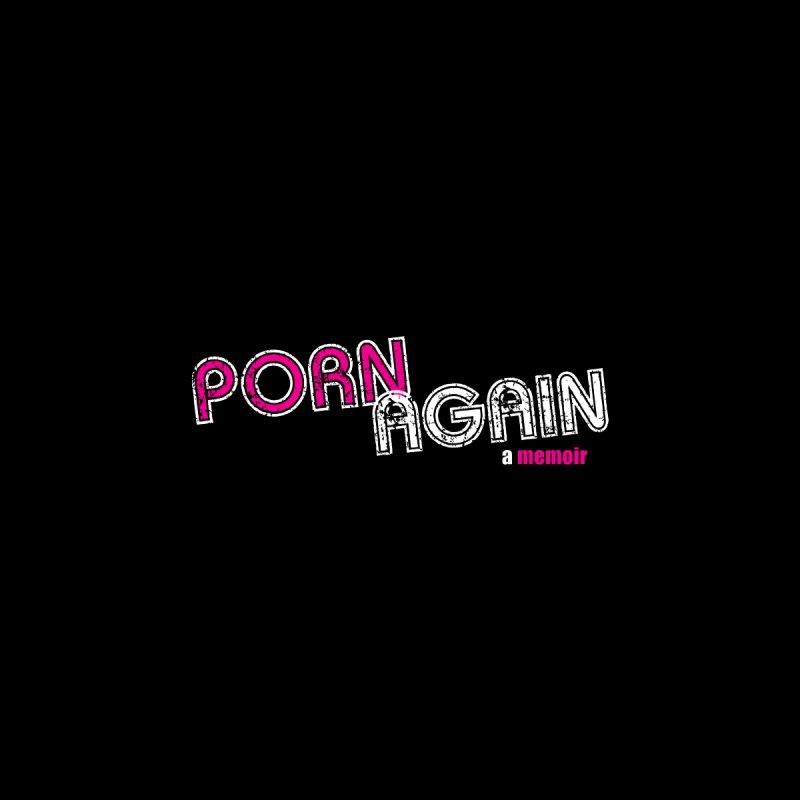 PORN AGAIN Logo (Pink/White) by Josh Sabarra's Shop
