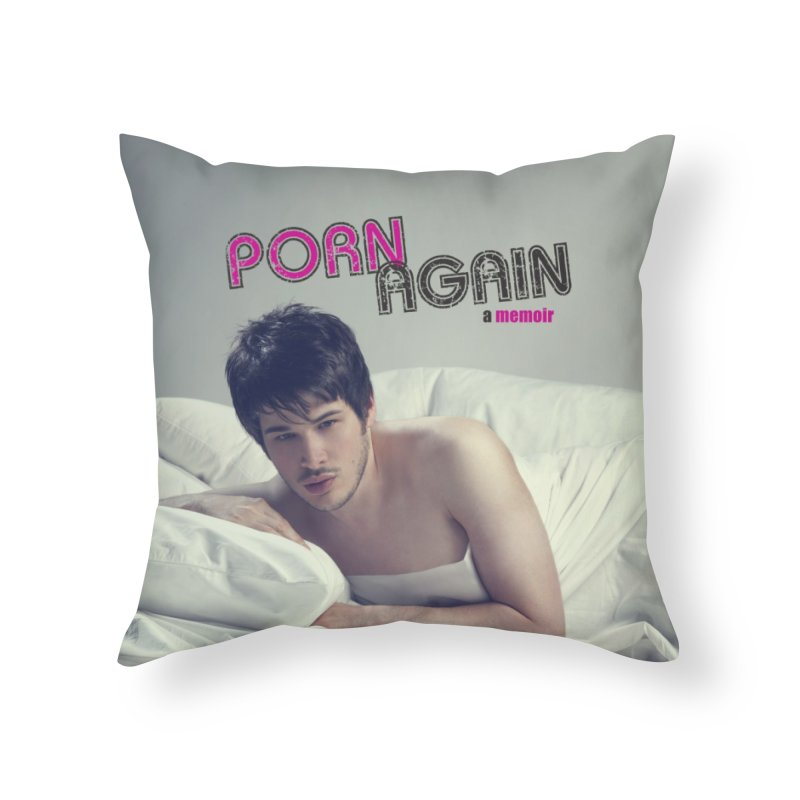 "PORN AGAIN/""Pillow Talk"" Home Throw Pillow by Josh Sabarra's Shop"