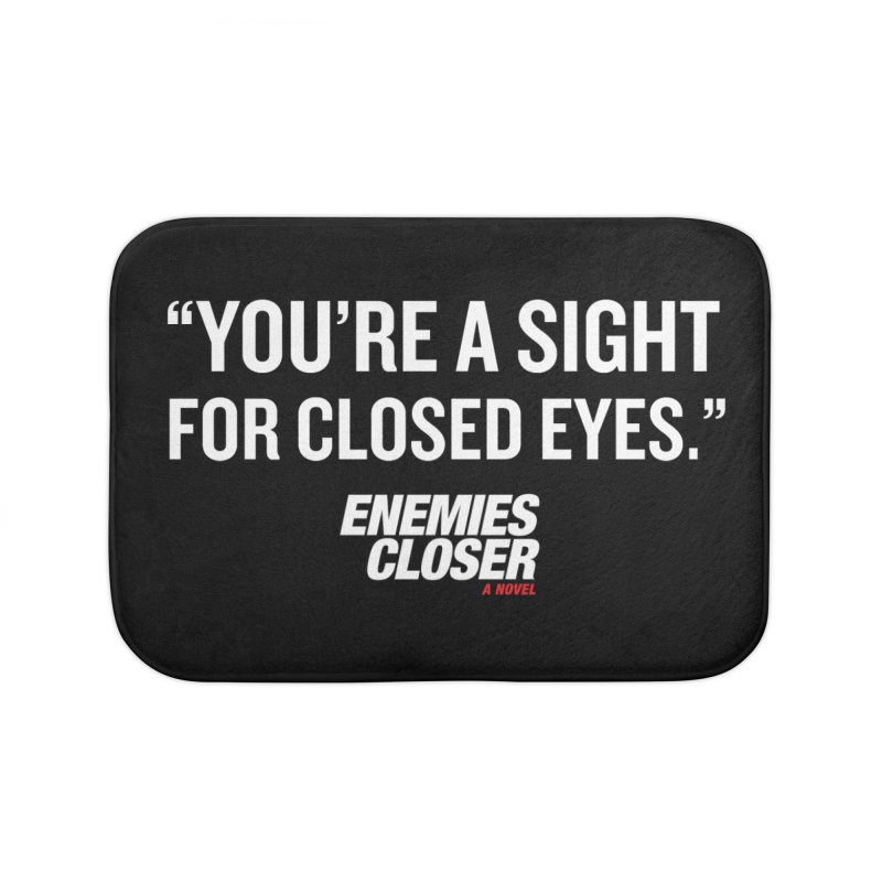 "ENEMIES CLOSER/""For Closed Eyes"" (White) Home Bath Mat by Josh Sabarra's Shop"