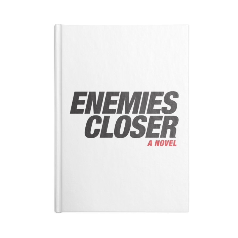 ENEMIES CLOSER Logo (Black) in Blank Journal Notebook by Josh Sabarra's Shop