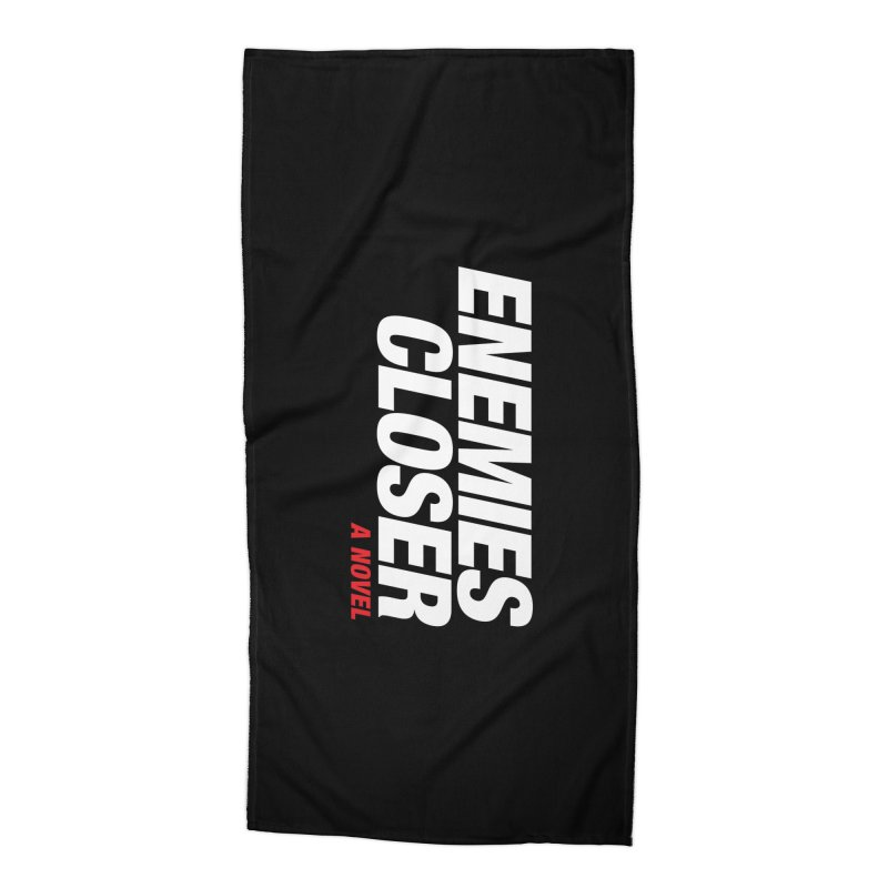 ENEMIES CLOSER Logo (White) Accessories Beach Towel by Josh Sabarra's Shop