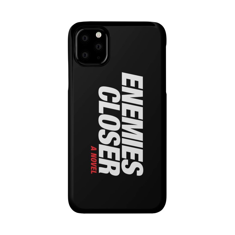 ENEMIES CLOSER Logo (White) Accessories Phone Case by Josh Sabarra's Shop