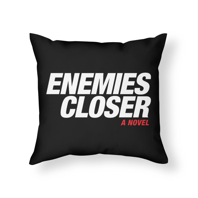 ENEMIES CLOSER Logo (White) Home Throw Pillow by Josh Sabarra's Shop