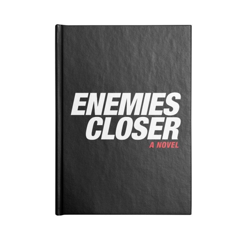 ENEMIES CLOSER Logo (White) Accessories Notebook by Josh Sabarra's Shop