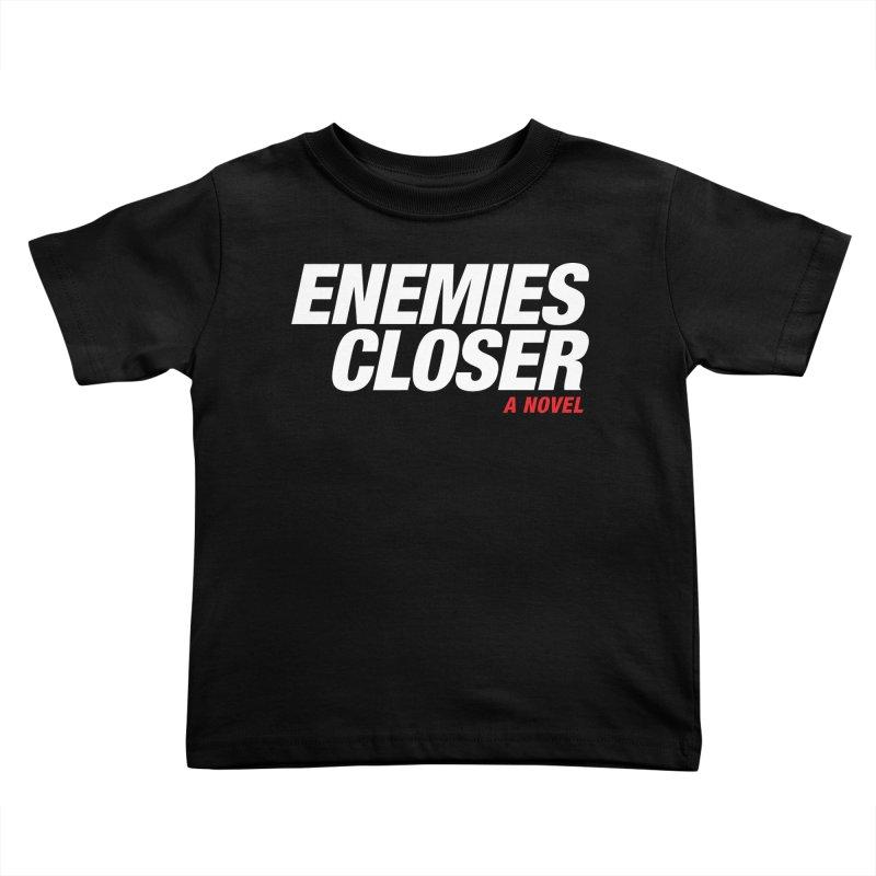 ENEMIES CLOSER Logo (White) Kids Toddler T-Shirt by Josh Sabarra's Shop