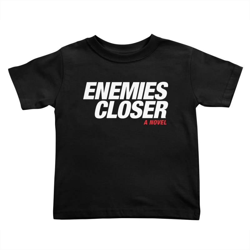 ENEMIES CLOSER Logo (White) Kids Toddler T-Shirt by Josh Sabarra's Shop