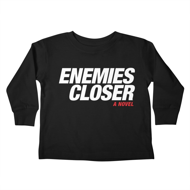 ENEMIES CLOSER Logo (White) Kids Toddler Longsleeve T-Shirt by Josh Sabarra's Shop