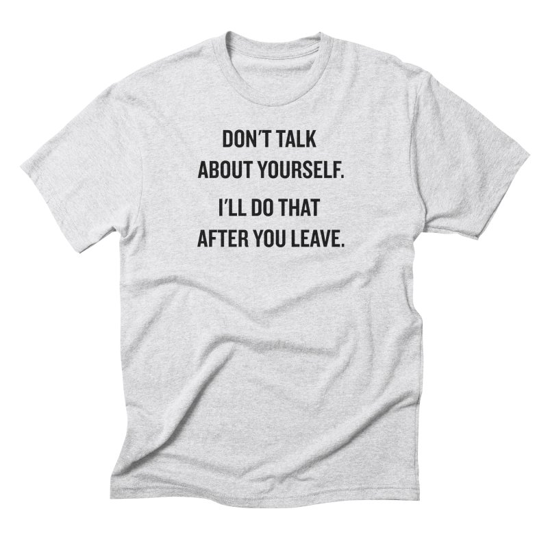 "SIDE EYE/""Talk About Yourself"" (Black) Men's Triblend T-shirt by Josh Sabarra's Shop"