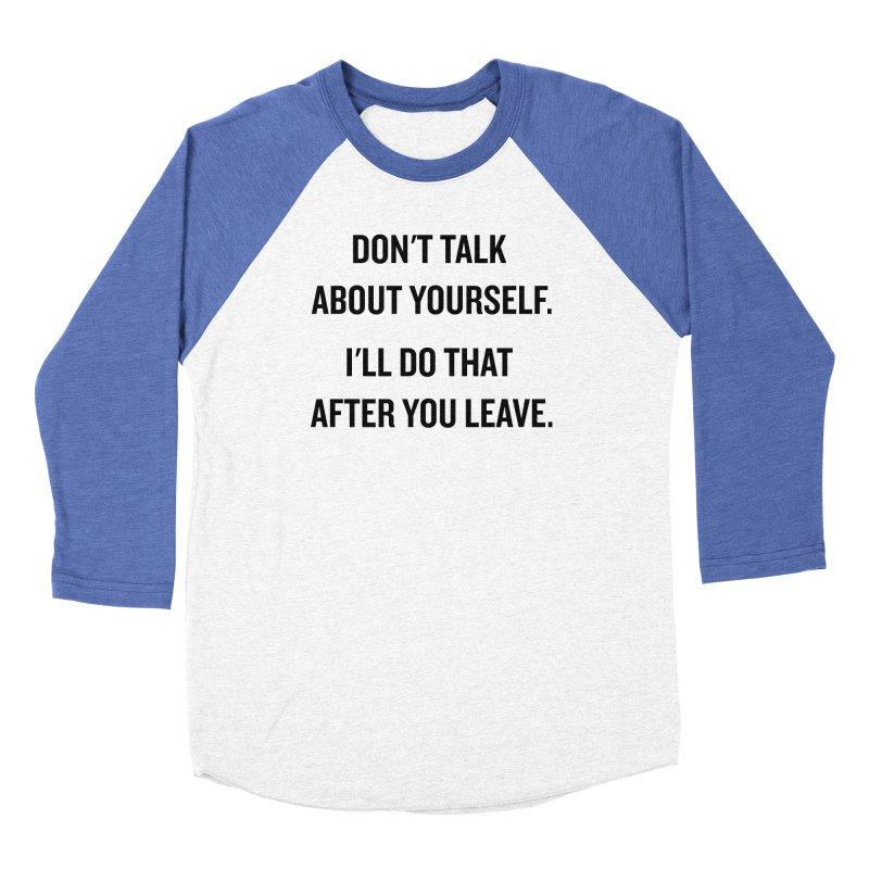 "SIDE EYE/""Talk About Yourself"" (Black) Women's Baseball Triblend T-Shirt by Josh Sabarra's Shop"