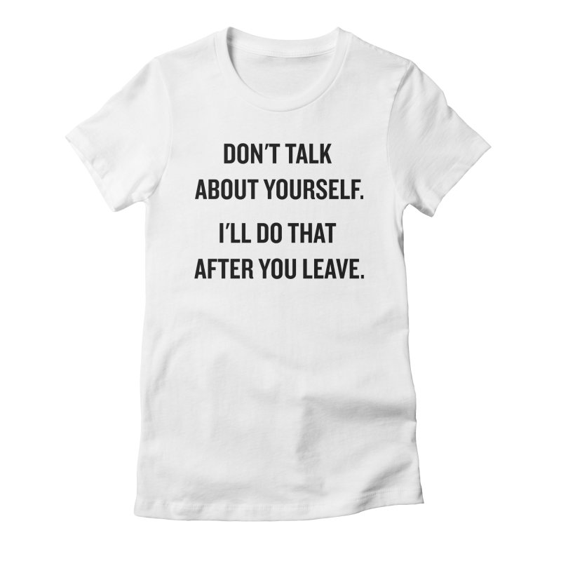 """SIDE EYE/""""Talk About Yourself"""" (Black) Women's Fitted T-Shirt by Josh Sabarra's Shop"""