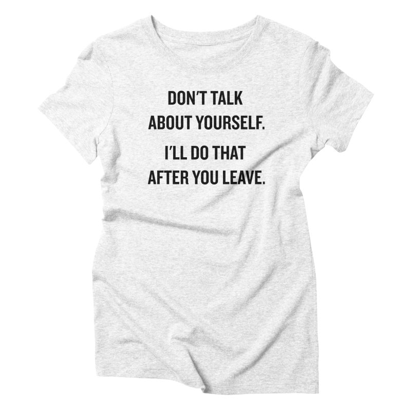 "SIDE EYE/""Talk About Yourself"" (Black) Women's Triblend T-shirt by Josh Sabarra's Shop"