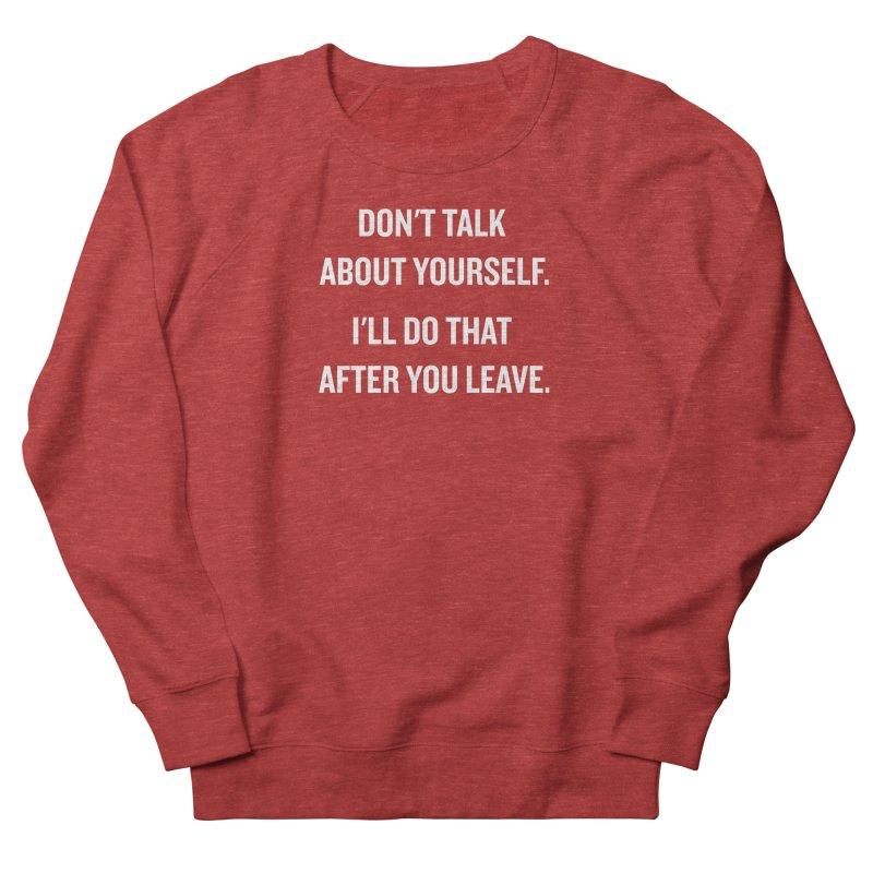 """SIDE EYE/""""Talk About Yourself"""" (White) Women's Sweatshirt by Josh Sabarra's Shop"""
