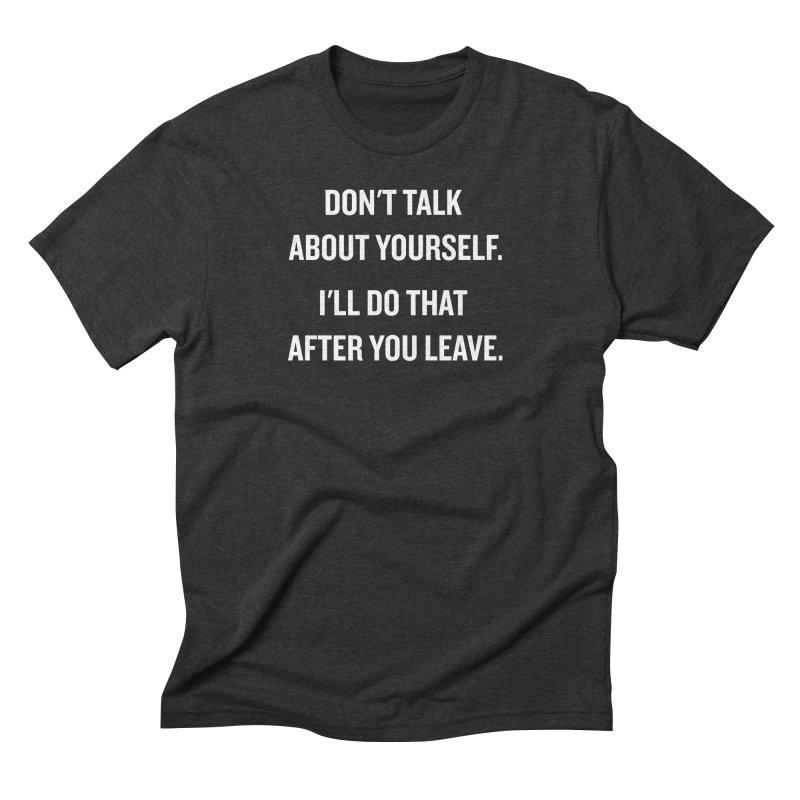 "SIDE EYE/""Talk About Yourself"" (White) Men's Triblend T-shirt by Josh Sabarra's Shop"
