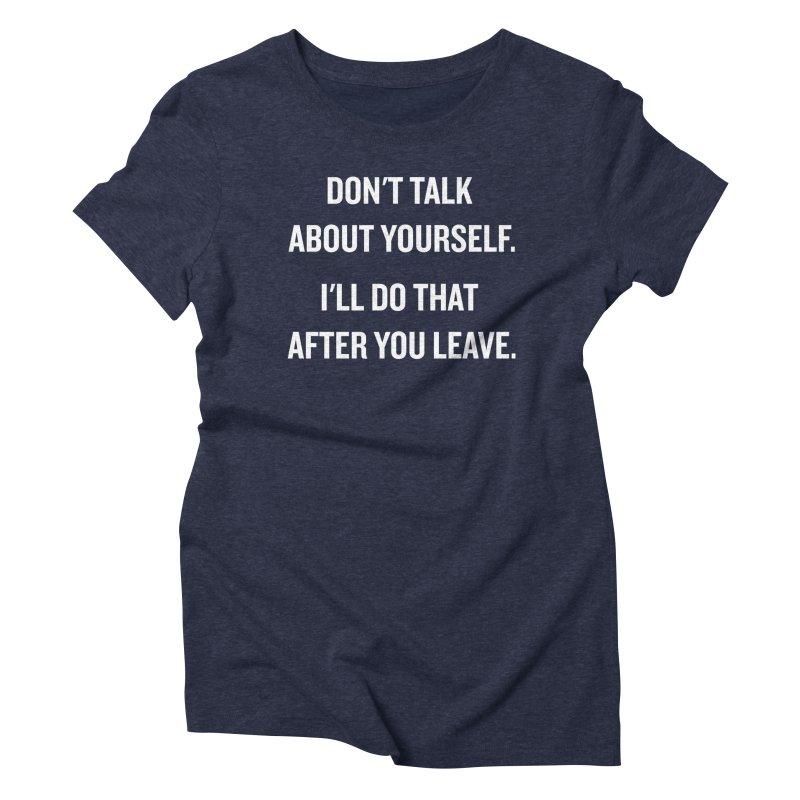 "SIDE EYE/""Talk About Yourself"" (White) Women's Triblend T-shirt by Josh Sabarra's Shop"