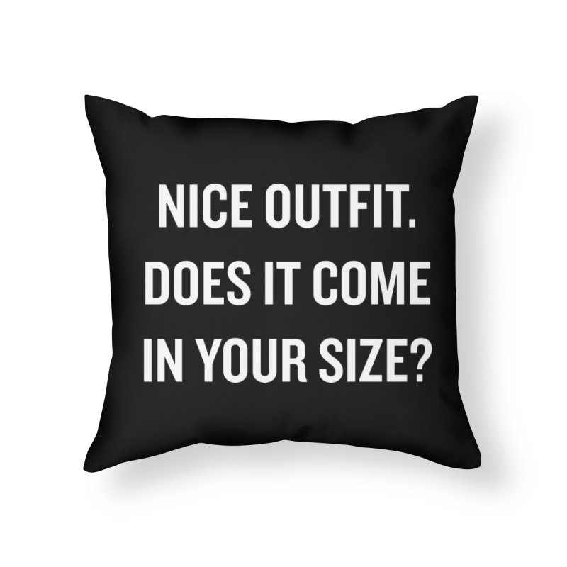 """SIDE EYE/""""Nice Outfit"""" (White) Home Throw Pillow by Josh Sabarra's Shop"""