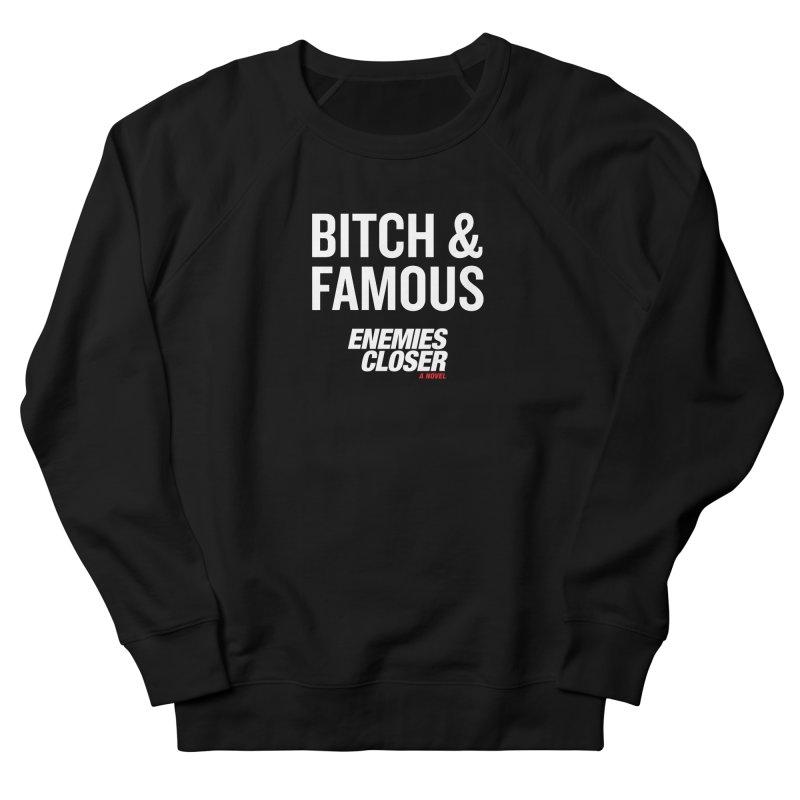 """ENEMIES CLOSER/""""Bitch & Famous"""" (White) Men's Sweatshirt by Josh Sabarra's Shop"""