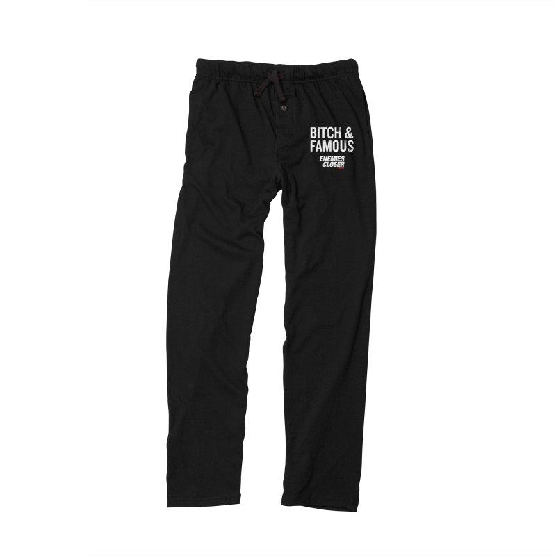"""ENEMIES CLOSER/""""Bitch & Famous"""" (White) Men's Lounge Pants by Josh Sabarra's Shop"""