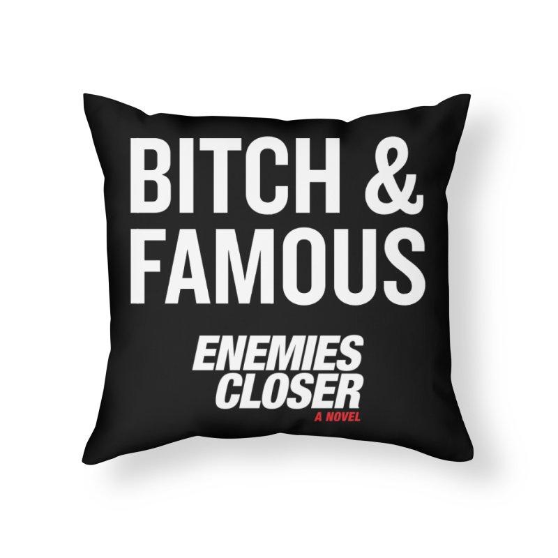"ENEMIES CLOSER/""Bitch & Famous"" (White) Home Throw Pillow by Josh Sabarra's Shop"
