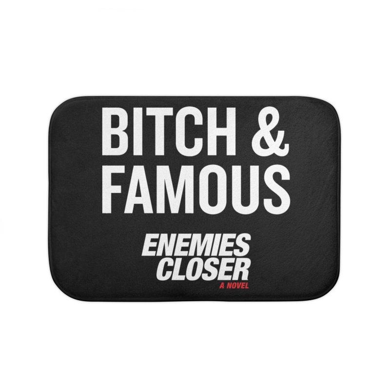 """ENEMIES CLOSER/""""Bitch & Famous"""" (White) Home Bath Mat by Josh Sabarra's Shop"""