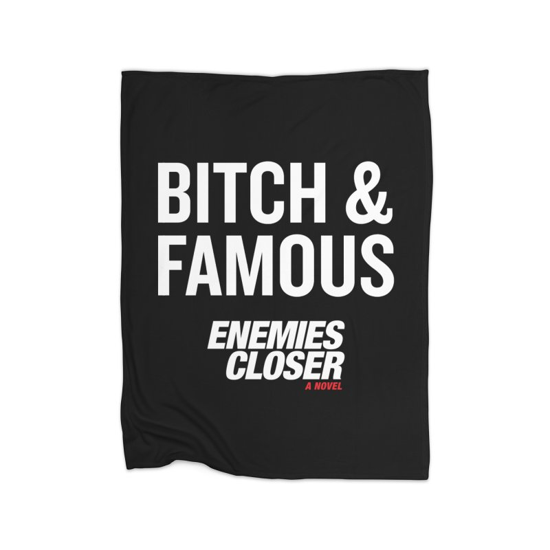 "ENEMIES CLOSER/""Bitch & Famous"" (White) Home Blanket by Josh Sabarra's Shop"