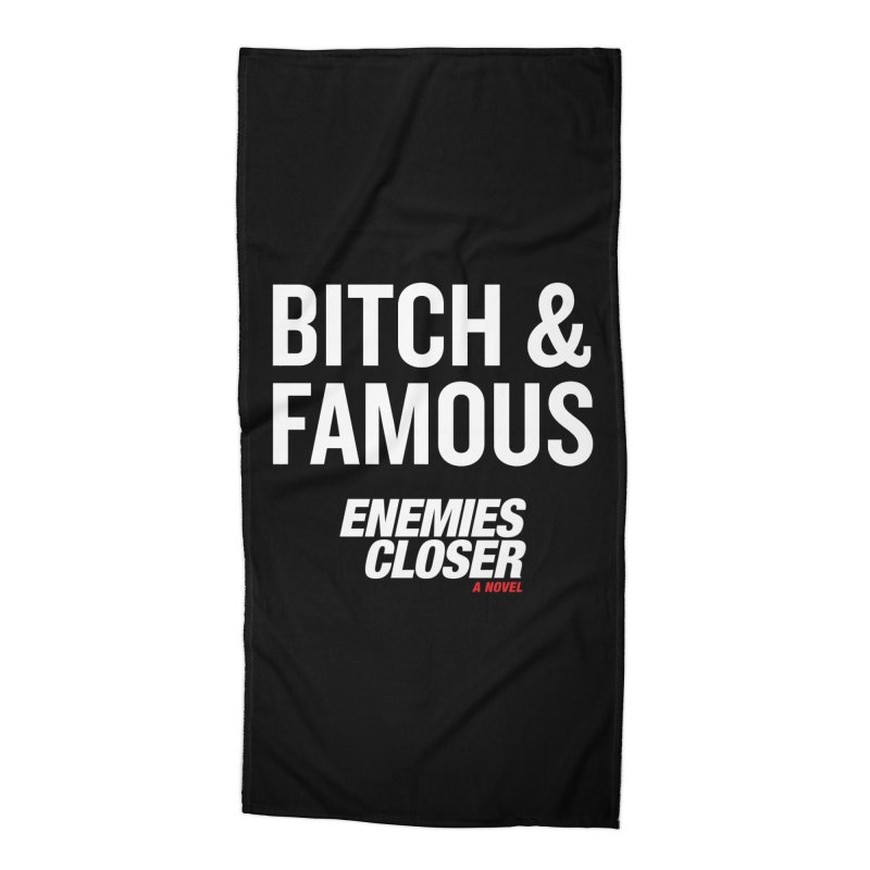 "ENEMIES CLOSER/""Bitch & Famous"" (White) Accessories Beach Towel by Josh Sabarra's Shop"