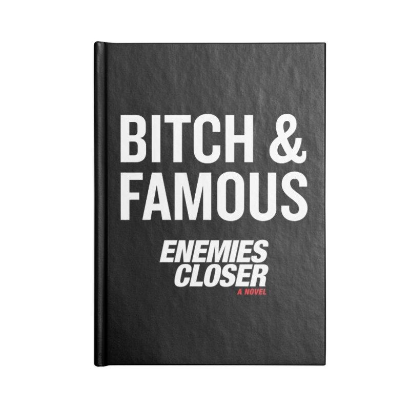 "ENEMIES CLOSER/""Bitch & Famous"" (White) Accessories Notebook by Josh Sabarra's Shop"