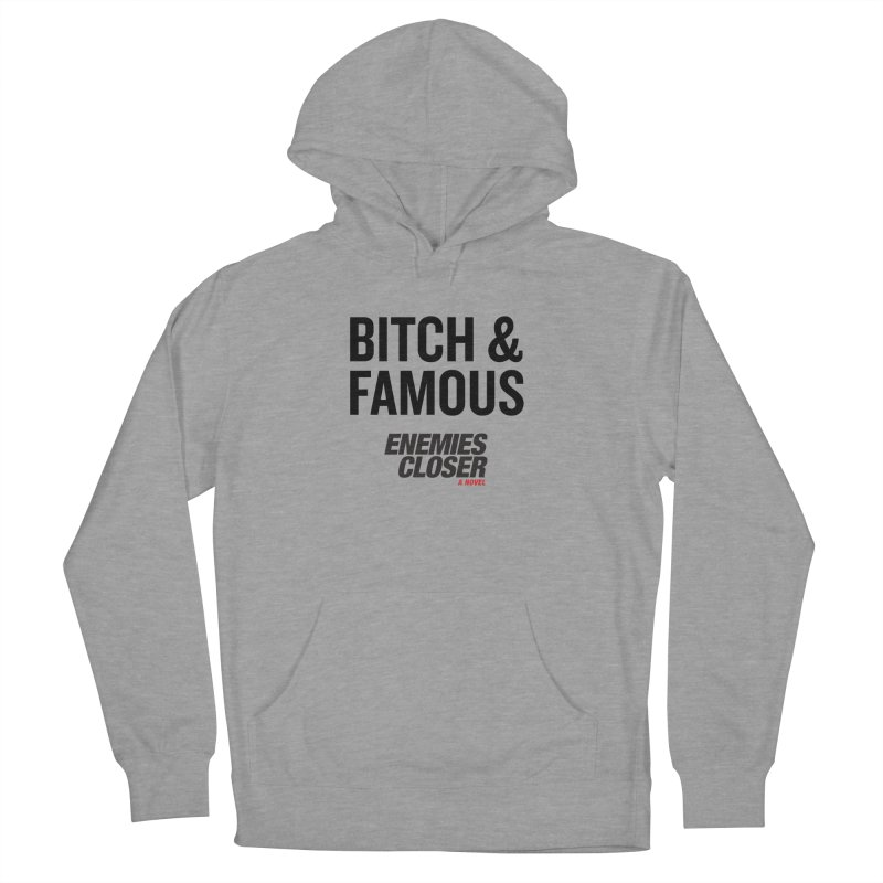 "ENEMIES CLOSER/""Bitch & Famous"" (Black) Women's Pullover Hoody by Josh Sabarra's Shop"