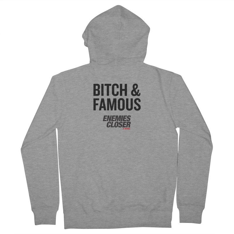 """ENEMIES CLOSER/""""Bitch & Famous"""" (Black) Men's Zip-Up Hoody by Josh Sabarra's Shop"""