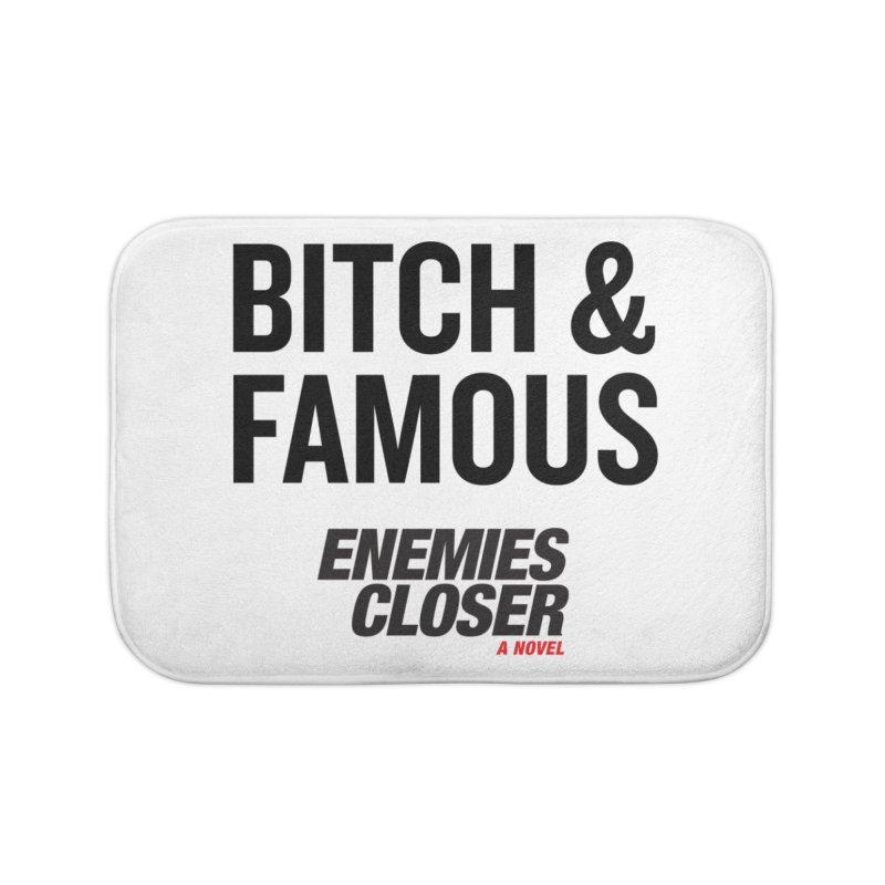 """ENEMIES CLOSER/""""Bitch & Famous"""" (Black) Home Bath Mat by Josh Sabarra's Shop"""