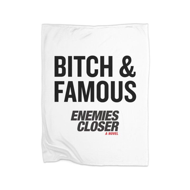 """ENEMIES CLOSER/""""Bitch & Famous"""" (Black) Home Blanket by Josh Sabarra's Shop"""