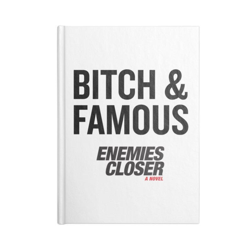 "ENEMIES CLOSER/""Bitch & Famous"" (Black) Accessories Notebook by Josh Sabarra's Shop"