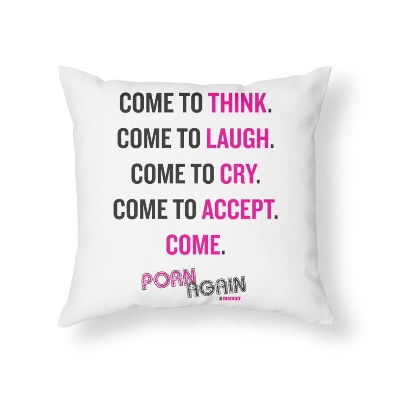 "PORN AGAIN/""Come"" (Black/Pink) Home Throw Pillow by Josh Sabarra's Shop"