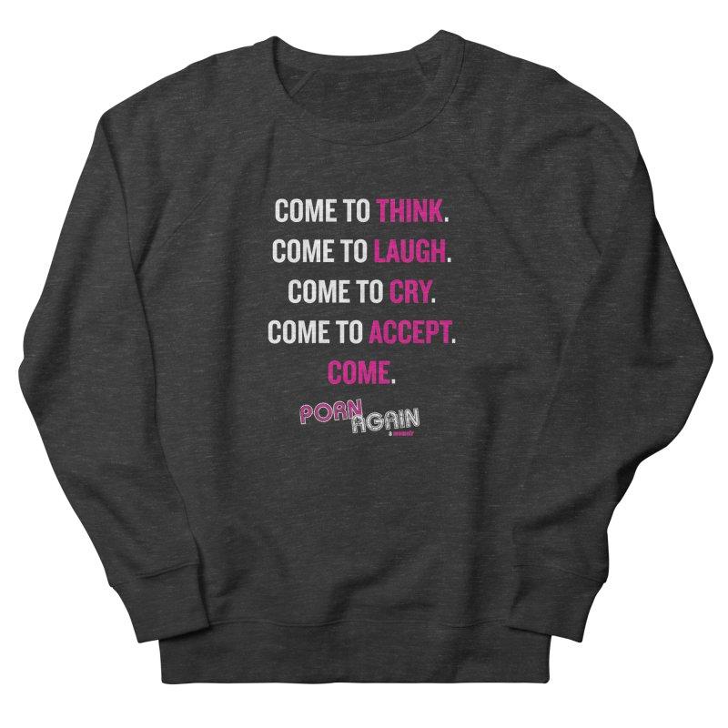 "PORN AGAIN/""Come"" (White/Pink) Women's Sweatshirt by Josh Sabarra's Shop"