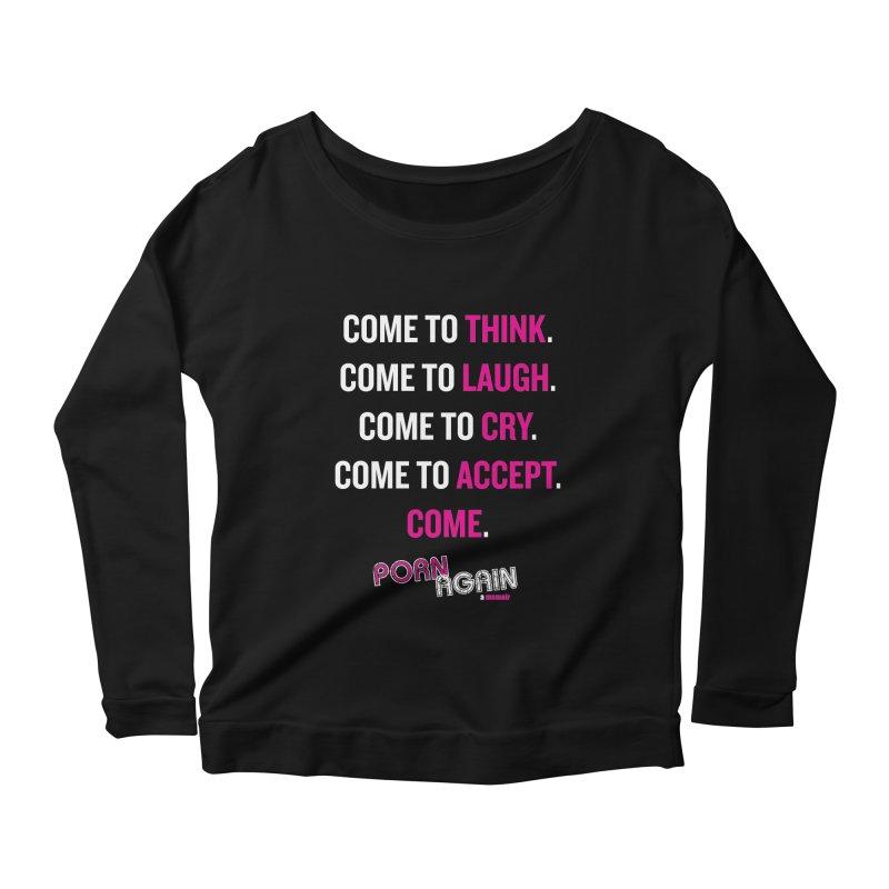 "PORN AGAIN/""Come"" (White/Pink) Women's Longsleeve Scoopneck  by Josh Sabarra's Shop"