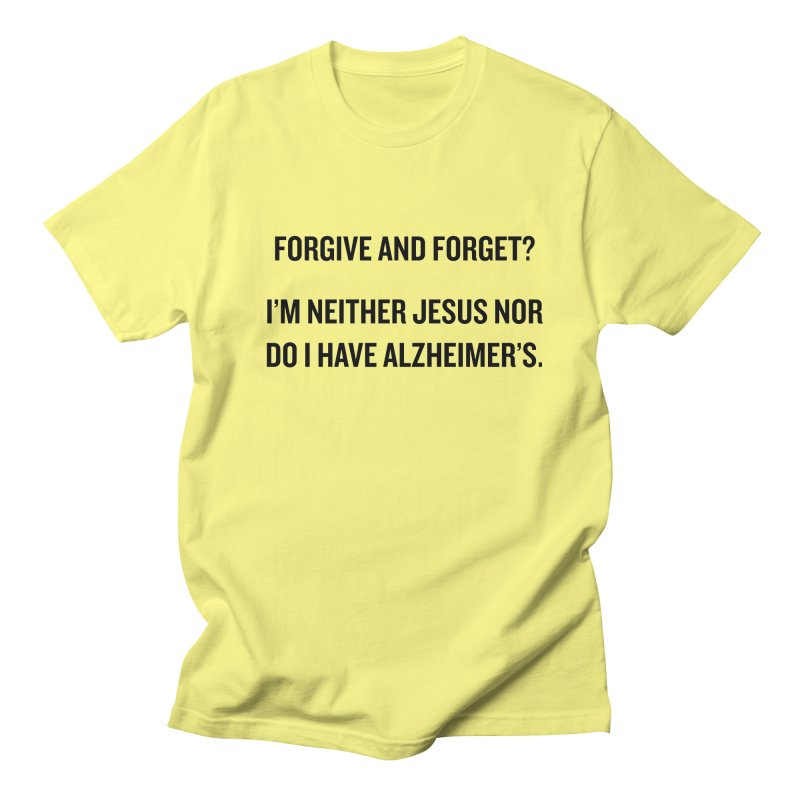 """SIDE EYE/""""Forgive and Forget"""" (Black) Women's Unisex T-Shirt by Josh Sabarra's Shop"""