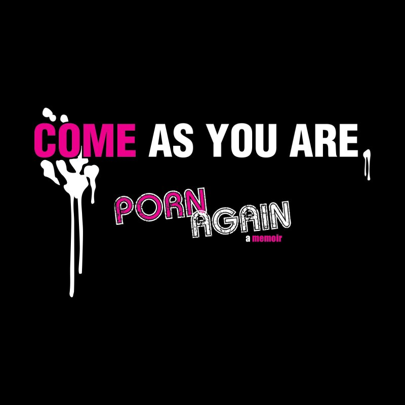 "PORN AGAIN/""Come As You Are"" Home Throw Pillow by Josh Sabarra's Shop"