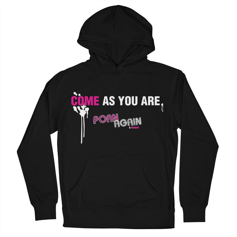 "PORN AGAIN/""Come As You Are"" Men's Pullover Hoody by Josh Sabarra's Shop"