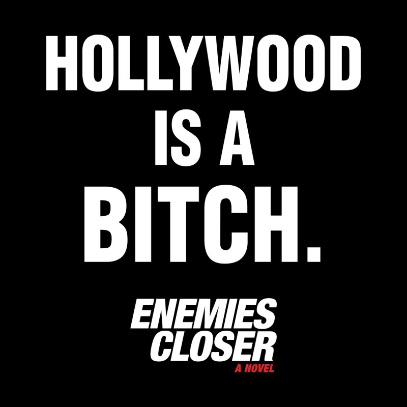 "ENEMIES CLOSER/""Hollywood is a Bitch"" (White) Men's T-Shirt by Josh Sabarra's Shop"