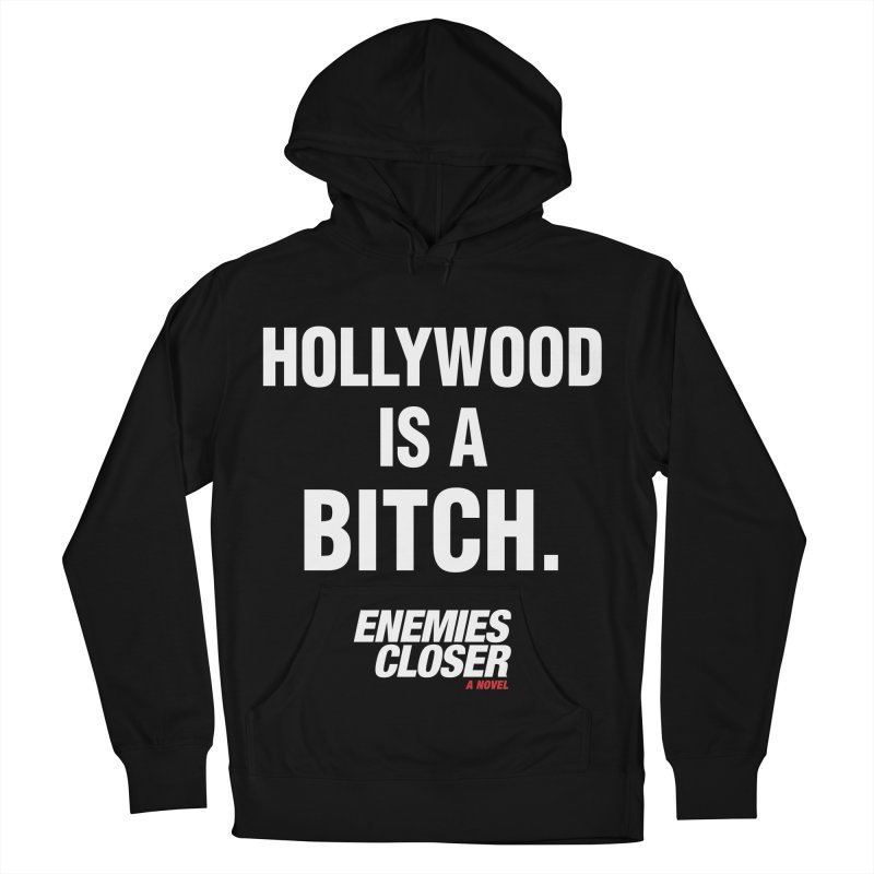 """ENEMIES CLOSER/""""Hollywood is a Bitch"""" (White) Women's Pullover Hoody by Josh Sabarra's Shop"""