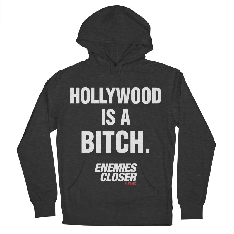 "ENEMIES CLOSER/""Hollywood is a Bitch"" (White) Men's Pullover Hoody by Josh Sabarra's Shop"