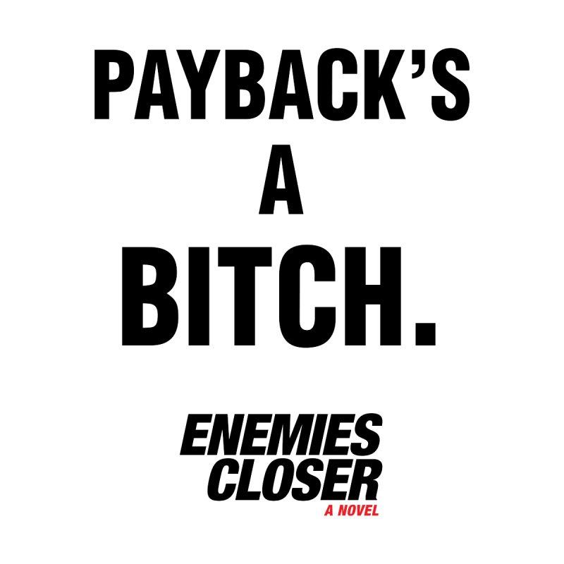 "ENEMIES CLOSER/""Payback"" (Black) by Josh Sabarra's Shop"