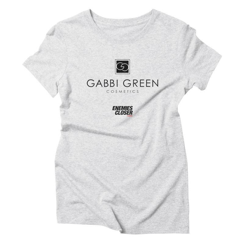 "ENEMIES CLOSER/""Gabbi Green"" (Black) Women's Triblend T-Shirt by Josh Sabarra's Shop"